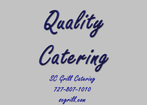 SC Grill Catering Provides Delicious Affordable Meals for Quality Catering In Hudson FL.