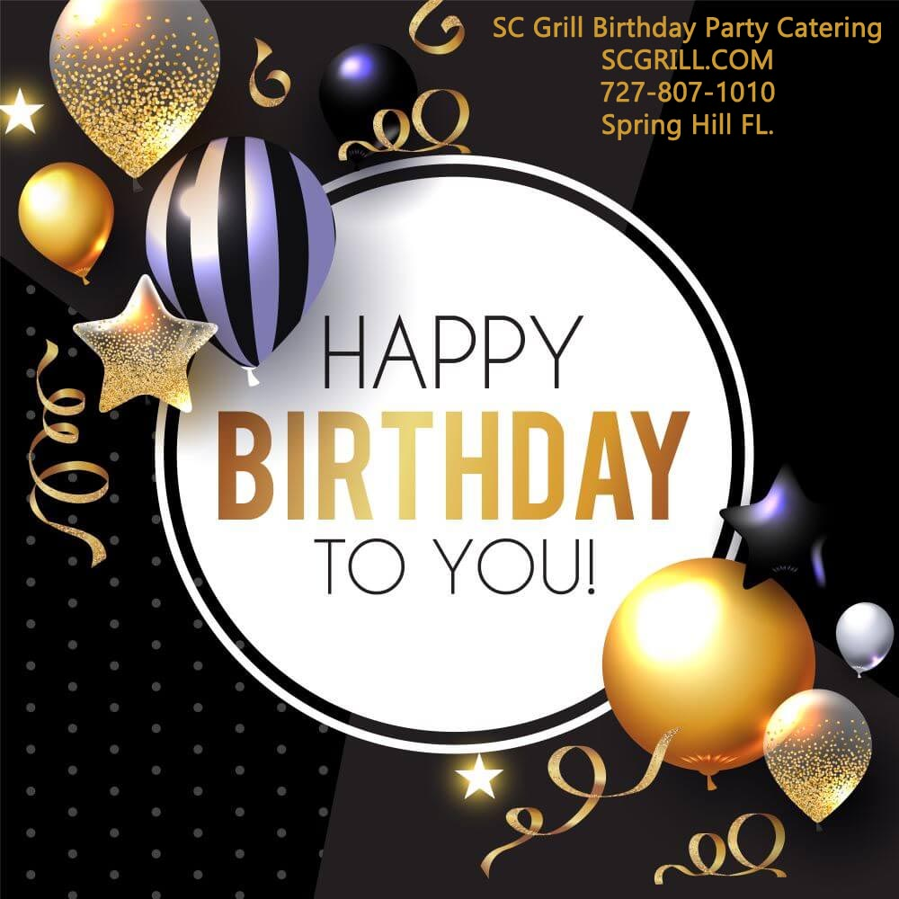 SC Grill Catering Offers The Best Birthday Party Catering In Weeki Wachee, Spring Hill and Brooksville FL
