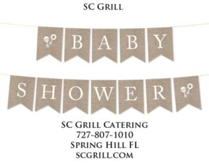 SC Grill Catering Offers Affordable Baby Shower Catering Near Me in Spring Hill, Brooksville and Trinity FL